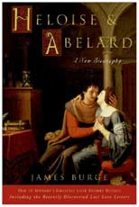 Heloise & Abelard: A New Biography by James Burge